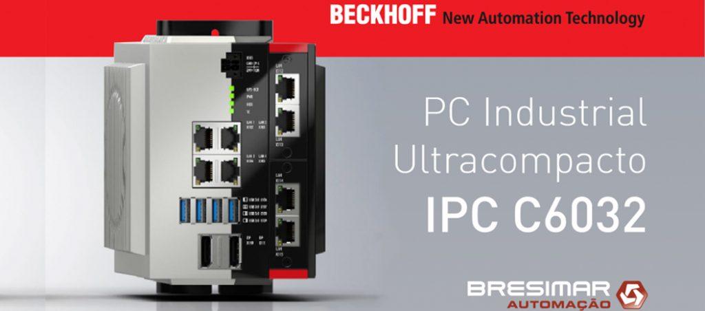 Bresimar Automação: Beckhoff lança novo PC industrial ultra compacto C6032