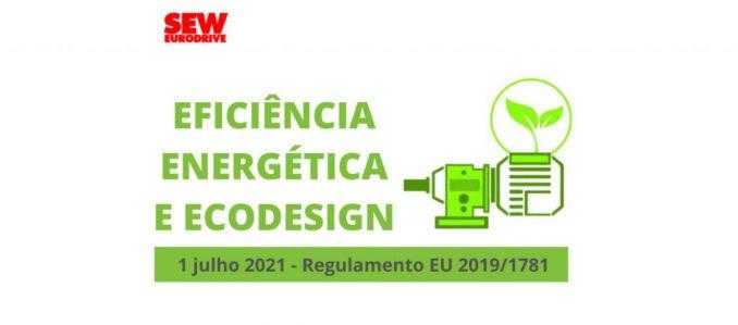 Regulamento de Ecodesign (UE) 2019/1781 – 01 de julho de 2021